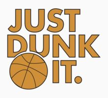 Just Dunk It by FunniestSayings