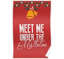 Meet me under the mistletoe! Poster