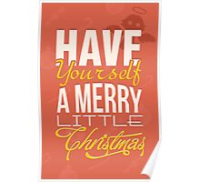 Have yourself a merry little christmas! Poster