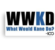 What Would Kane Do? Canvas Print