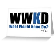 What Would Kane Do? Greeting Card