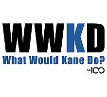 What Would Kane Do? Photographic Print