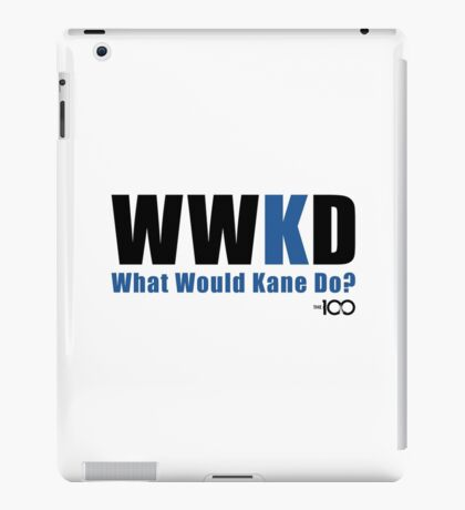 What Would Kane Do? iPad Case/Skin