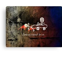 Zombies cannot drive Canvas Print