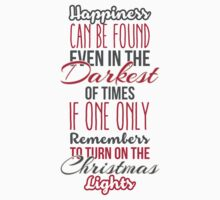 Happiness can be found even in the darkest of times, if one only remembers to turn on the christmas lights Baby Tee