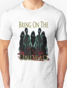 bring on the undead T-Shirt