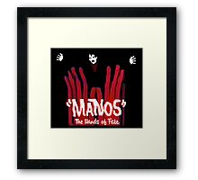 Manos!  The Hands of Fate Framed Print