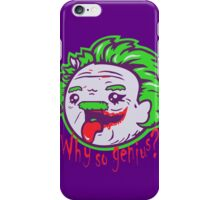 Why So Genius ? iPhone Case/Skin
