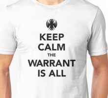 Keep Calm The Warrant Is All Unisex T-Shirt