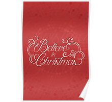 Believe in christmas! Poster