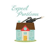 Expect Problems Photographic Print