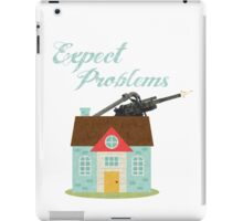 Expect Problems iPad Case/Skin