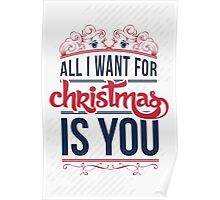All I want for christmas is you!  Poster