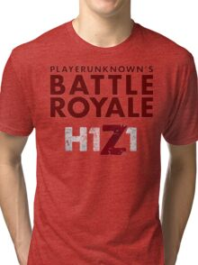 H1Z1 BATTLE ROYALE Tri-blend T-Shirt