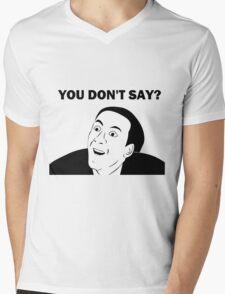 You don't say (HD) Mens V-Neck T-Shirt