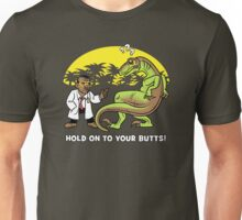 Hold On To Your Butts!  Unisex T-Shirt