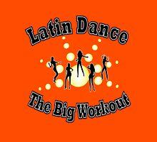 Latin Dance - The Big Workout T-shirt Unisex T-Shirt