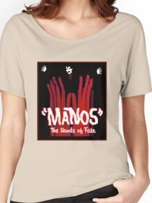 Manos!  The Hands of Fate Women's Relaxed Fit T-Shirt