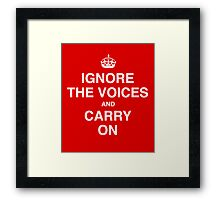 Ignore the Voices - Slogan Tee Framed Print