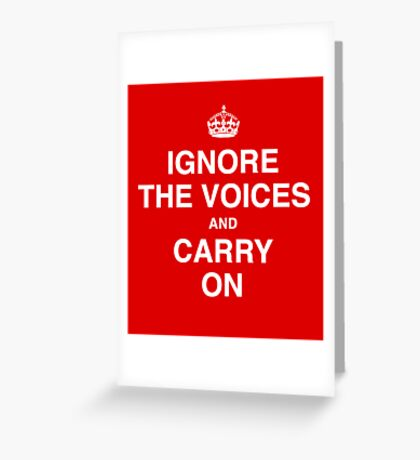 Ignore the Voices - Slogan Tee Greeting Card
