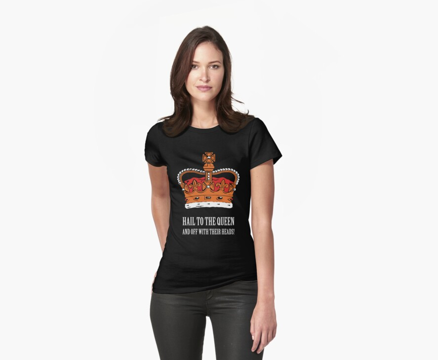 Hail to the Queen! (Large) by StudioDestruct