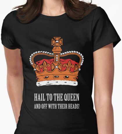 Hail to the Queen! (Large) Womens Fitted T-Shirt