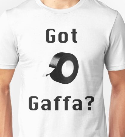Got Gaffa? Unisex T-Shirt