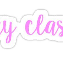 stay classy. Sticker