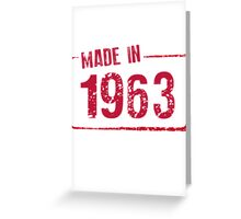 Made in 1963 Greeting Card