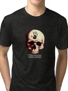 We know! Tri-blend T-Shirt
