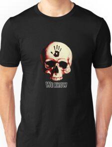 We know! Unisex T-Shirt