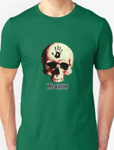 We know! T-Shirt