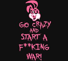 Go Crazy And Start A Fucking War (Clean) Hoodie
