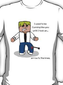 Arrow to the Knee... T-Shirt