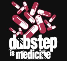Dubstep is Medicine (dark)  by DropBass