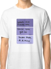 Weeds and Flowers ~ A.A Milne Classic T-Shirt