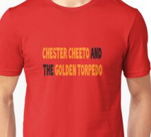 Chester Cheeto and the Golden Torpedo Unisex T-Shirt