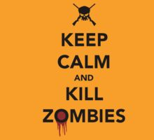 Keep Calm and Kill Zombies by Jewleo