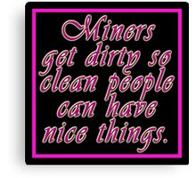 Gold miners get dirty for you Canvas Print