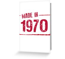 Made in 1970 Greeting Card