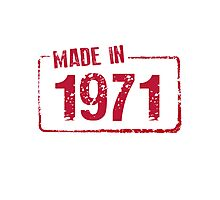 Made in 1971 Photographic Print