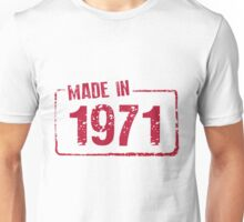 Made in 1971 Unisex T-Shirt