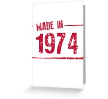 Made in 1974 Greeting Card