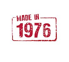 Made in 1976 Photographic Print