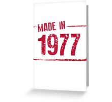 Made in 1977 Greeting Card