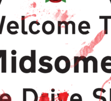 Midsomer Madness - Welcome To Midsomer Sticker