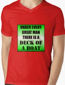 Under Every Great Man There Is A Deck Of A Boat Mens V-Neck T-Shirt