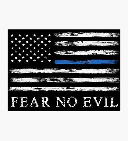 Blue Line - Fear No Evil Photographic Print