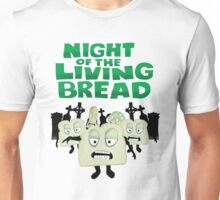Night of the living Bread Unisex T-Shirt