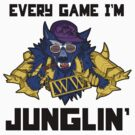 Every Game I'm Junglin' by MissSteiner